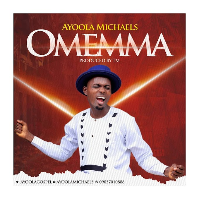 Gospel Music: OMEMMA | @ Ayoola Michaels