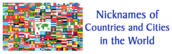 Nicknames of Countries and Cities in the World