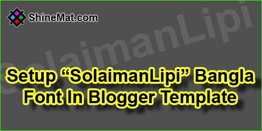 How To Install SolaimanLipi Bangla Font In Blogger Blog