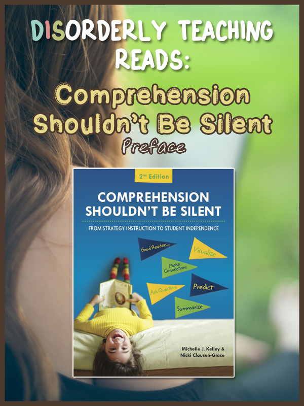 Disorderly Teaching Reads: Comprehension Shouldn't Be Silent - Preface