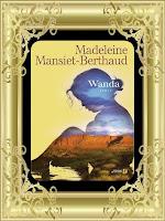 http://unpeudelecture.blogspot.com/2017/08/wanda-de-madeleine-mansiet-berthaud.html