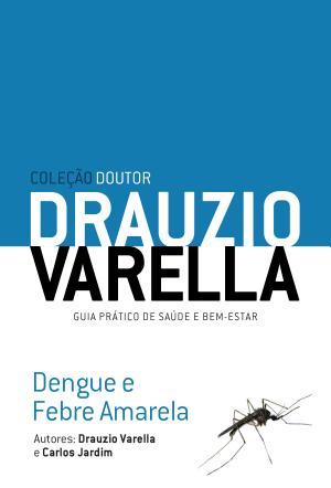 Dengue e Febre Amarela Drauzio Varella