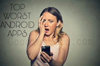 Top 5 Worst Apps For Android - 2017
