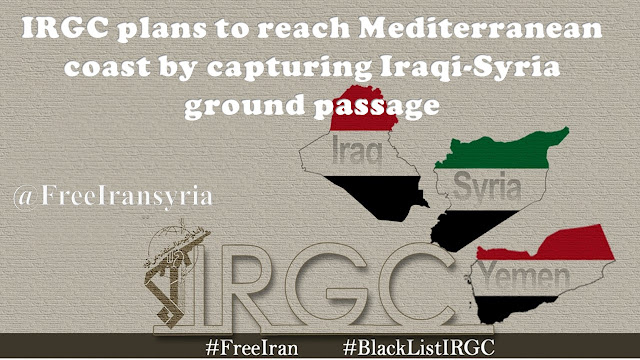 IRGC plans to reach Mediterranean coast by capturing Iraqi-Syria ground passage