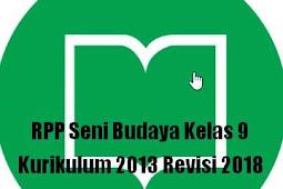 RPP Seni Budaya Kelas 9 Kurikulum 2013 Revisi 2018