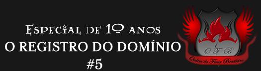 Especial de 10 anos: O registro do domínio | Ordem da Fênix Brasileira