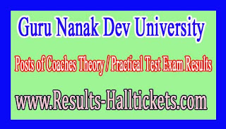 Guru Nanak Dev University Posts of Coaches Theory / Practical Test Exam Results