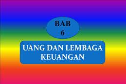 Jawaban PG Bab 6 IPS Kelas 9 Halaman 150 (Uang Dan Lembaga Keuangan)
