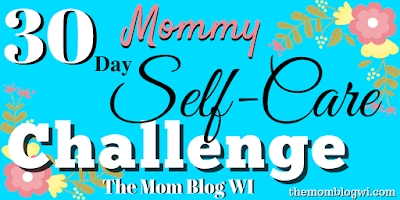 30 Day Mommy Self-Care Challenge | The Mom Blog WI | #SelfCare #Parenting #Blogging #MomLife #ToddlerLife #Mom
