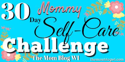 30 Day Mommy Self-Care Challenge   The Mom Blog WI   #SelfCare #Parenting #Blogging #MomLife #ToddlerLife #Mom