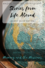 Expat, Nomad, Immigrant: Stories From Life Abroad A Guest Post Series
