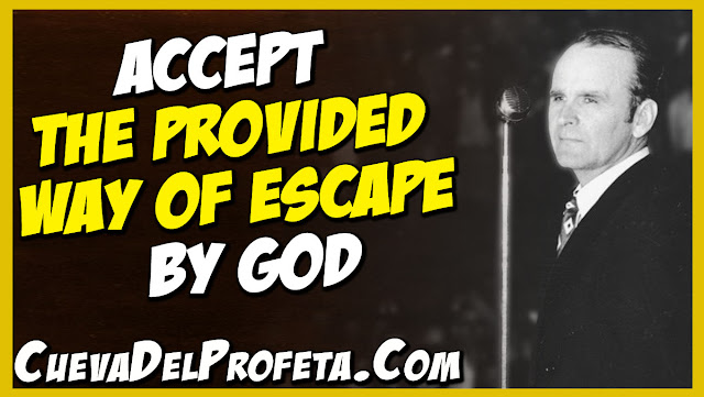 Accept the provided way of escape by God - William Marrion Branham Quotes