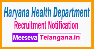 Haryana Health Department  Recruitment Notification 2017 Last Date 17-07-2017