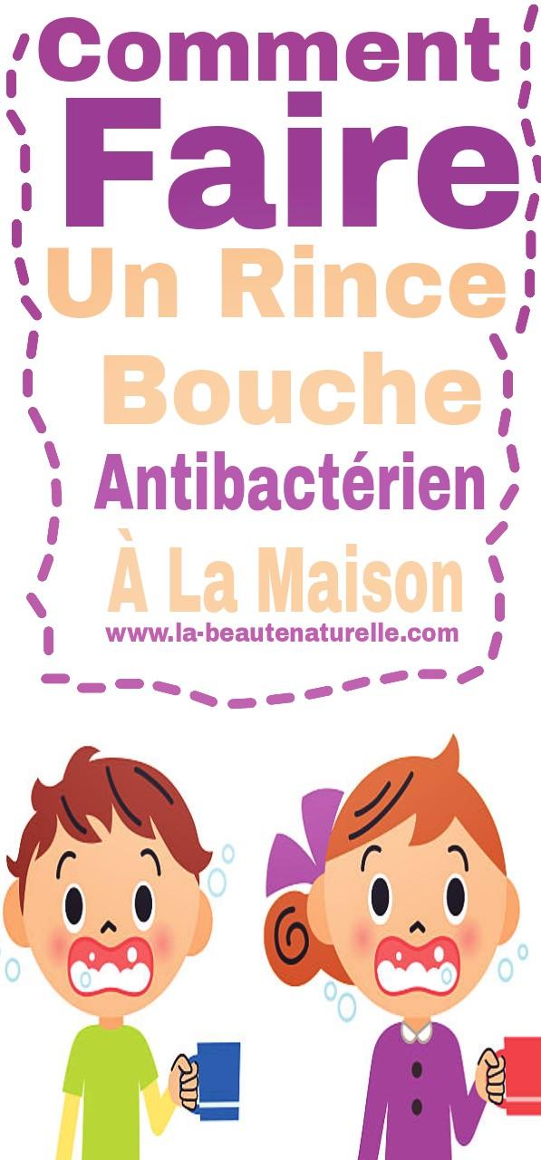 Comment faire un rince bouche antibactérien à la maison