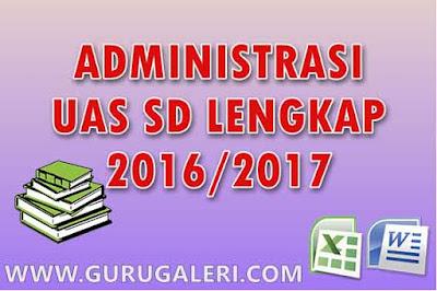 Administrasi UAS SD Lengkap Tahun Ajar 2016/2017