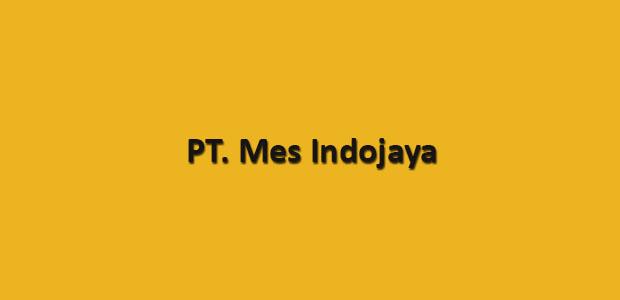 Lowongan Kerja PT. Mes Indojaya Karawang