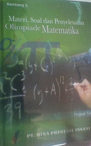 Kumpulan Soal dan Pembahasan Olimpiade [OSK-OSP-OSN] Matematika