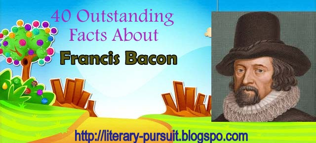 40 Interesting Facts About Francis Bacon