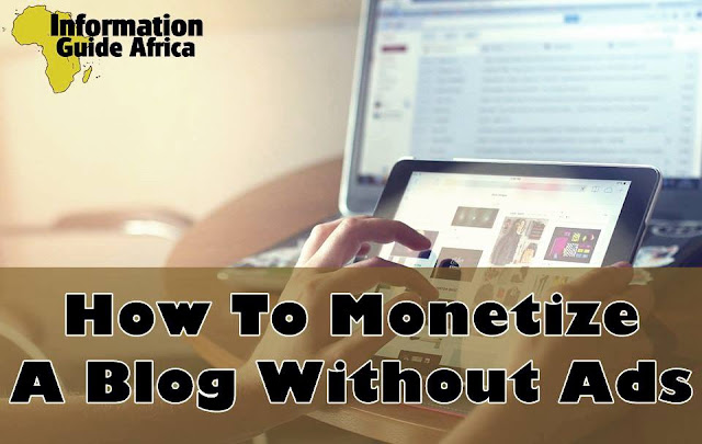 5 Tips On How To Monetize A Blog Without Ads