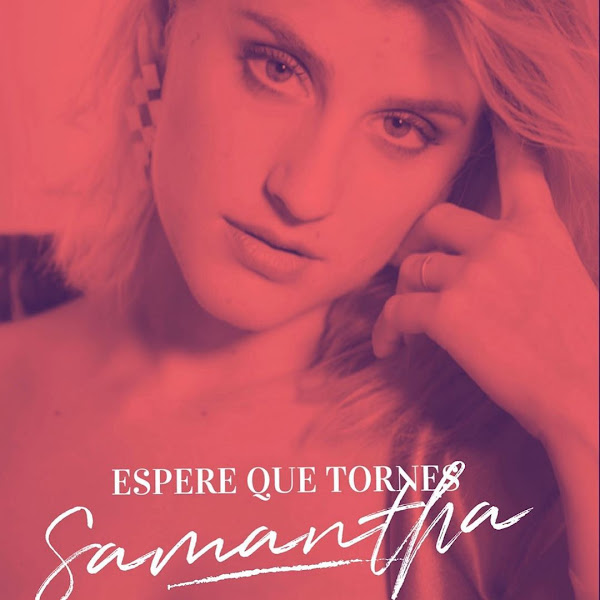 SAMANTHA - Espere que tornes