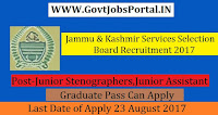 Jammu & Kashmir Services Selection Board Recruitment 2017– 135 Junior Stenographers, Junior Assistant