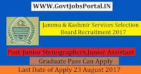 Jammu & Kashmir Services Selection Board Recruitment 2017– 135 Junior Stenographers, Junior Assistant