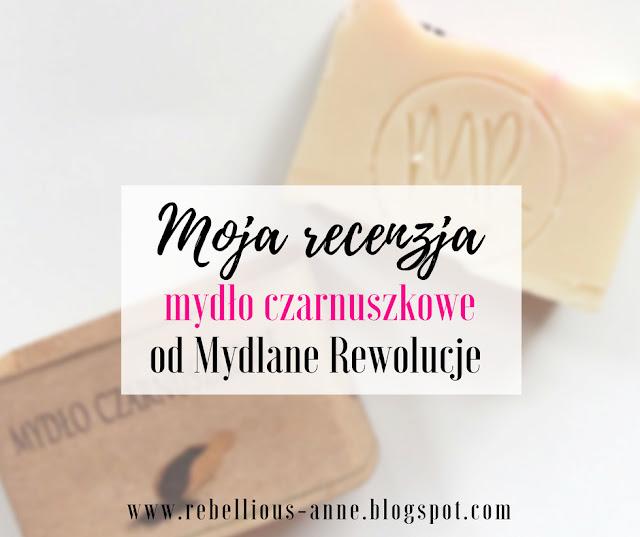 Moja recenzja - mydło czarnuszkowe od Mydlane Rewolucje