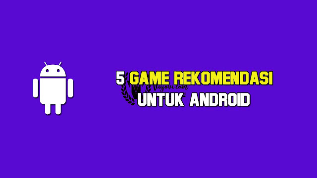 game android terbaru 2018