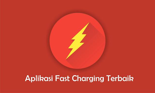 5 Aplikasi Fast Charging Terbaik Untuk Android