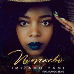 Nomcebo feat Bongo Beats - Imizamo Yami