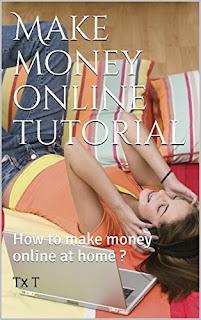 [Kindle eBook] Make money online tutorial