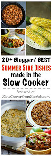 20+ Bloggers' Best Summer Side Dishes made in the Slow Cooker featured on SlowCookerFromScratch.com