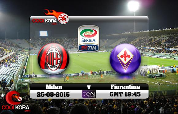 مشاهدة مباراة فيورنتينا وميلان اليوم 25-9-2016 في الدوري الإيطالي