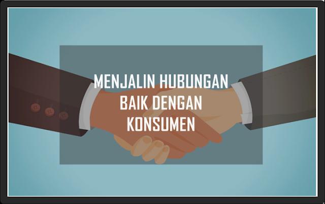 Menjalin Hubungan baik dengan Konsumen