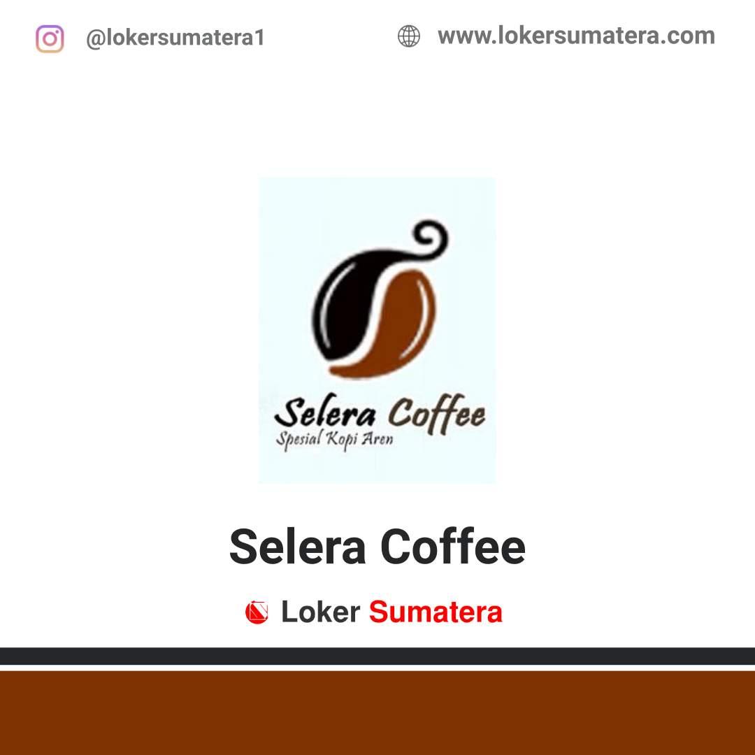Lowongan Kerja Pekanbaru: Selera Coffee Desember 2020