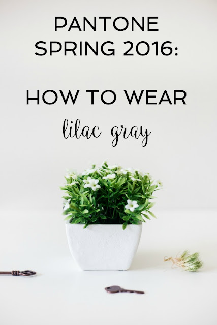 Pantone Spring 2016: How to Wear Lilac Gray