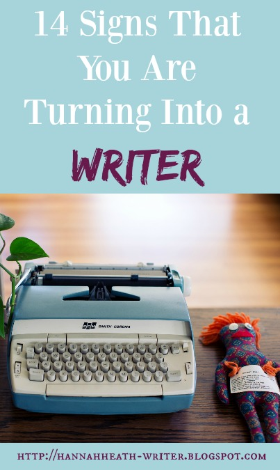 14 Signs That You Are Turning Into a Writer