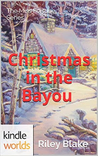 The Miss Fortune Series: Christmas in the Bayou (Kindle Worlds Novella) a cozy mystery by Riley Blake