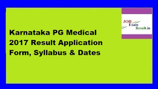 Karnataka PG Medical 2017 Result Application Form, Syllabus & Dates