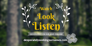 Watch Look Listen Audio & Video Content for Genealogy Research
