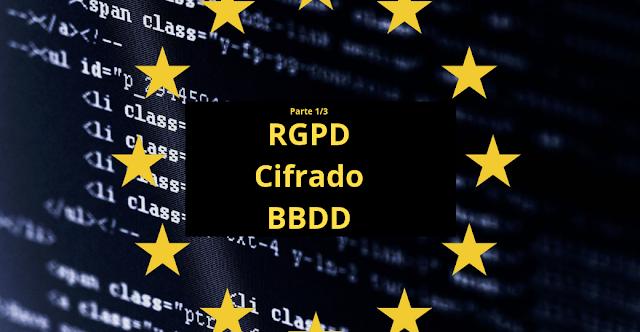 Las Bases de Datos y el RGPD...¡Vamos a Cifrar! (1/3) imagen