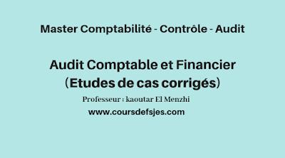 Audit Comptable et Financier (Etudes de cas corrigés)