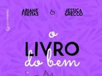 Resenha Nacional O Livro do Bem - Gratidão Indiretas do bem - Jessica Grecco & Ariane Freitas