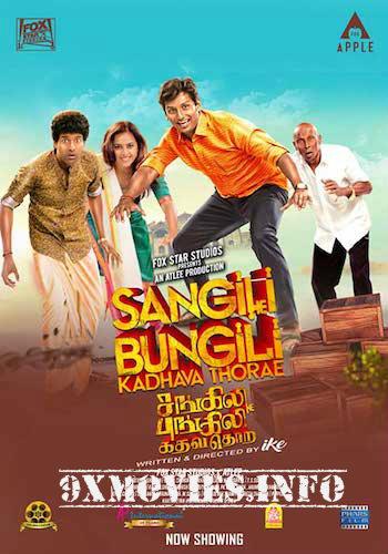 Sangili Bungili Kadhava Thorae 2017 UNCUT Dual Audio Hindi 480p HDRip 400MB