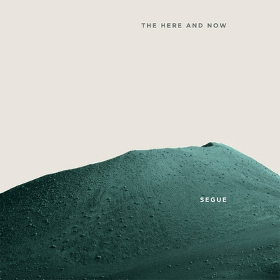 segue Segue - The Here And Now [7.8] (...et Bye Bye SEM Label)
