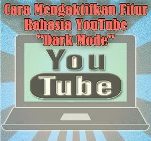 """Cara Mengaktifkan Fitur Rahasia YouTube """"Dark Mode"""""""