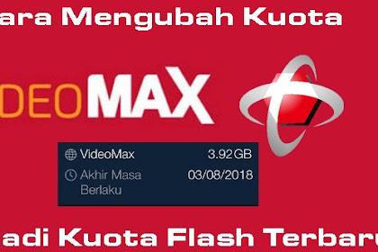 Cara Mengubah Kuota VideoMAX Menjadi Kuota Flash Full 24 Jam Terbaru