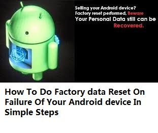 How to do factory data reset on failure of your android phone