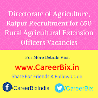 Directorate of Agriculture, Raipur Recruitment for 650 Rural Agricultural Extension Officers Vacancies
