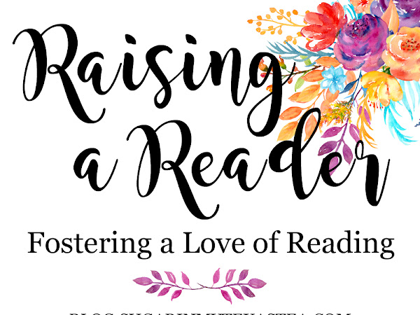 Raising a Reader: Fostering a Love of Reading
